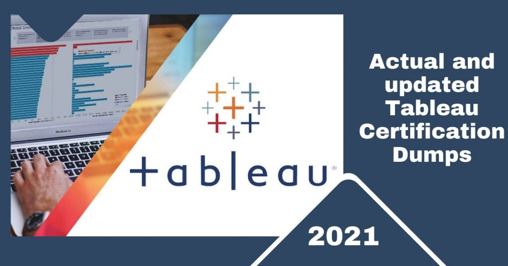Actual and Updated Tableau Certification Dumps 2021
