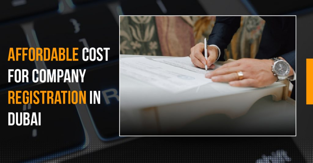 Affordable Cost for Company Registration in Dubai