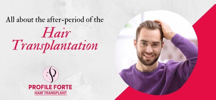 What happens during the after-period of the hair transplantation procedure?