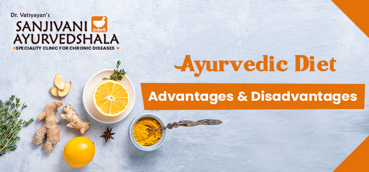 Which Are The Various Merits And Demerits Of Consuming The Ayurvedic Diet?