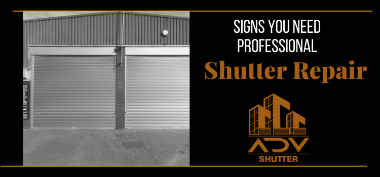 What are the signs which tell you need a professional shutter repair service?